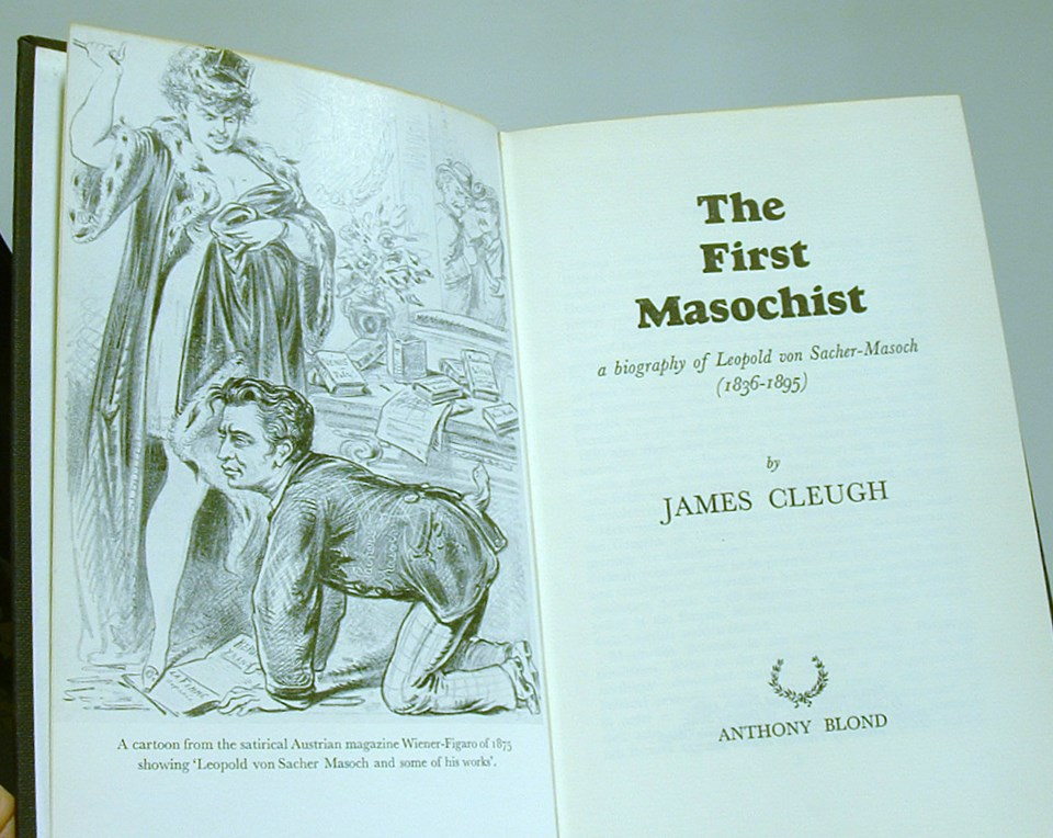 Image for The First Masochist a Life of Leopold Von Sacher-Masoch