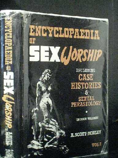 Image for Encyclopaedia of Sex Worship Vol 1 Including Case Histories and Sexual Phraseology