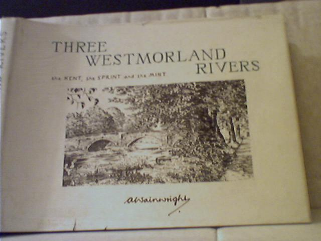 Image for Three Westmorland Rivers the Kent, the Sprint and the Mint
