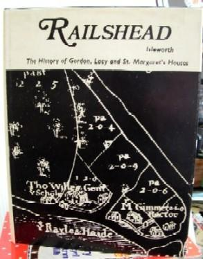 Image for Railshead the History of Gordon, Lacy and St. Margarets Houses Isleworth