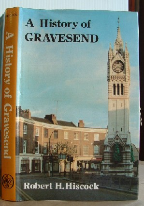 Image for A History of Gravesend: Or, A Historical Perambulation of Gravesend and Northfleet