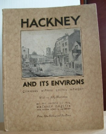 Image for Hackney and Its Environs Changes Within Living Memory