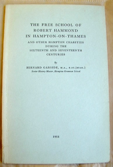 Image for The Free School of Robert Hammond in Hampton on Thames and Other Hampton Charities During the Sixteenth and Seventeenth Centuries