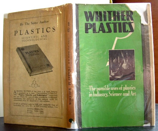 Image for Whither Plastics the Possible Uses of Plastics in Industry Science and Art