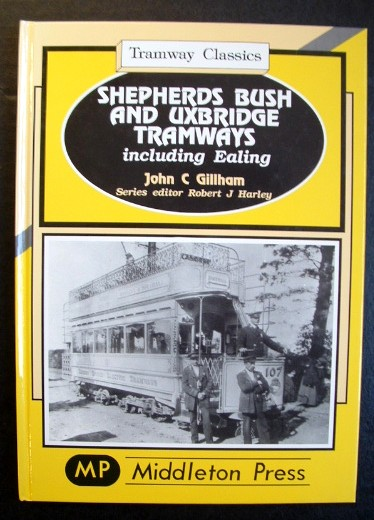 Image for Shepherds Bush and Uxbridge Tramways Including Ealing