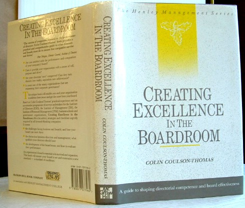 Image for Creating Excellence in the Boardroom: A Guide to Shaping Directorial Competence and Board Effectiveness