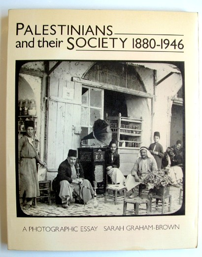 Image for Palestinians and Their Society, 1880-1946: A Photographic Essay