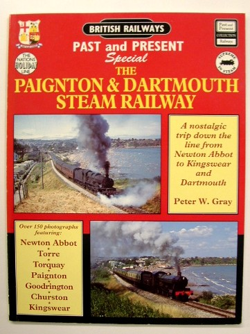 Image for The Paignton and Dartmouth Steam Railway : A Nostalgic Trip down the Line from Newton Abbot to Kingswear and Dartmouth