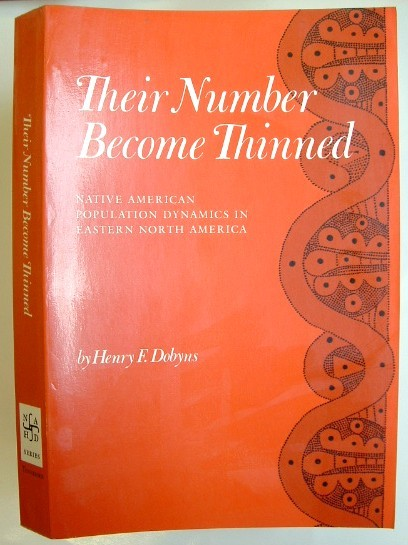 Image for Their Number Become Thinned: Native American Population Dynamics in Eastern North America