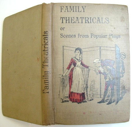 Image for Family Theatricals or Scenes from Popular Plays Suitable for Family Performance