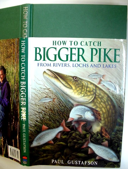 Image for How to Catch Bigger Pike : From Rivers, Lochs and Lakes