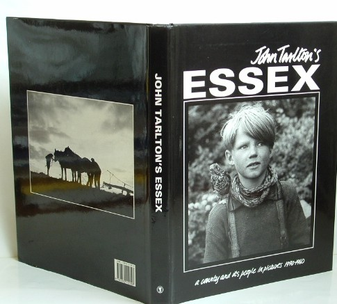 Image for John Tarlton's Esexx a County and Its People in Pictures 1940-1960