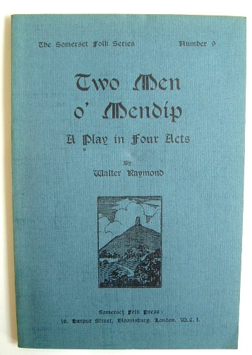 Image for Two Men O' Mendip a Play in Four Acts