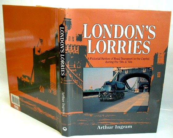 Image for London's Lorries a Pictorial Review of Road Transport  in the Capital During the 50s and 60s