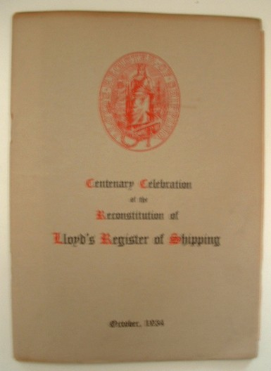 Image for The Cetenary of the Re-Constitution of Lloyd's Register of Shipping October 1934