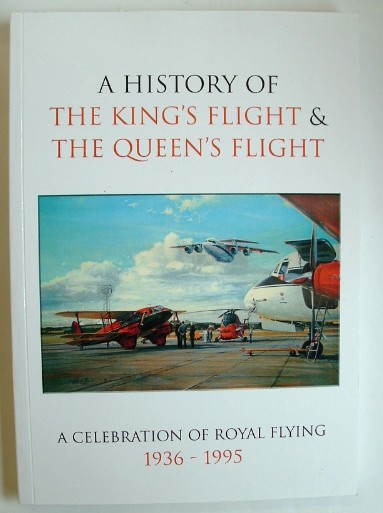 Image for A History of the King's Flight and the Queen's Flight 1936-1995