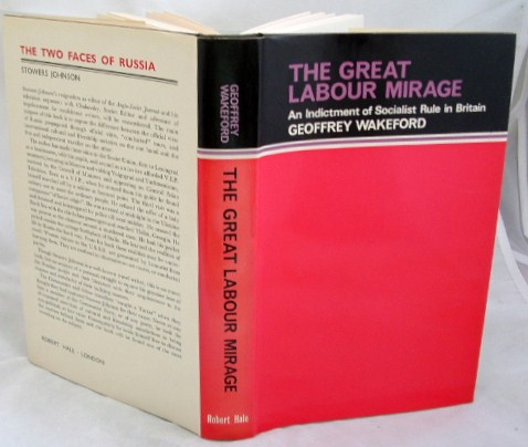 Image for The Great Labour Mirage : An Indictment of Socialism in Britain