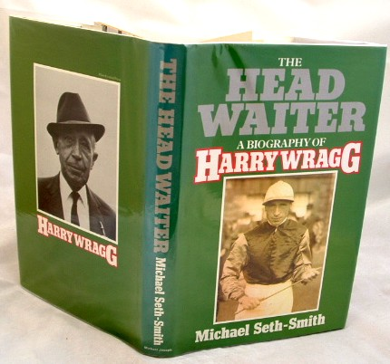 Image for The Head Waiter a Biography of Harry Wragg