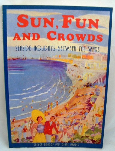 Image for Sun, Fun, and Crowds : Seaside Holidays Between the Wars