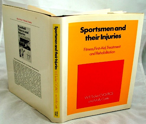 Image for Sportsmen and Their Injuries : Fitness, First-Aid, Treatment and Rehabilitation