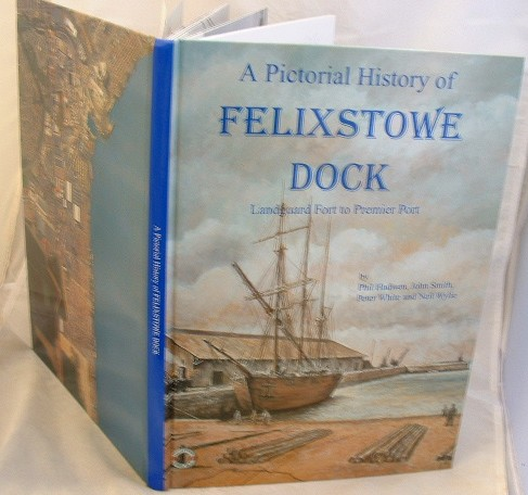 Image for A Pictorial History of Felixstowe Dock Landguard Fort to Premier Port