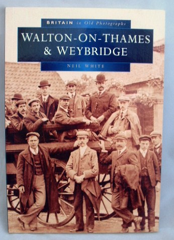 Image for Walton and Weybridge in Old Photographs