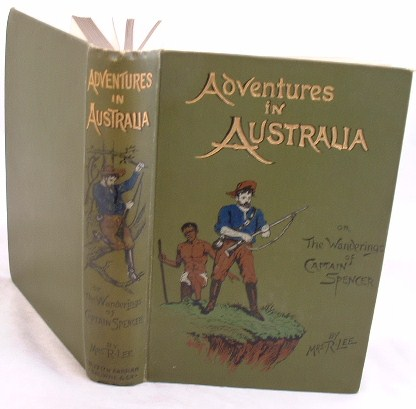Image for Adventures in Australia the Wanderings of Captain Spencer in the Bush and the Wilds