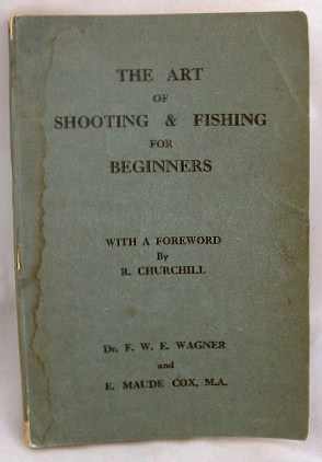 Image for The Art of Shooting and Fishing for Beginners