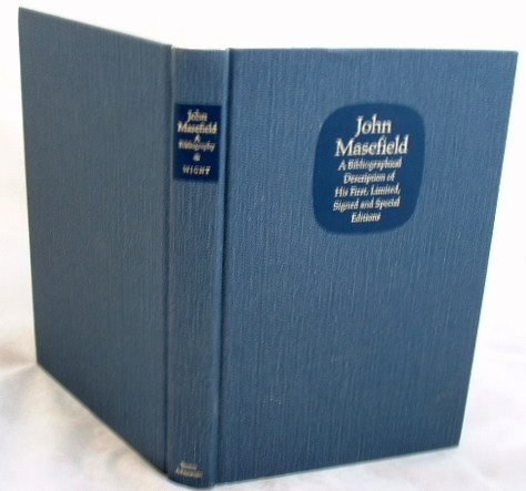 Image for John Masefield a Bibliographical Description of His First, Limited, Signed and Special Editions