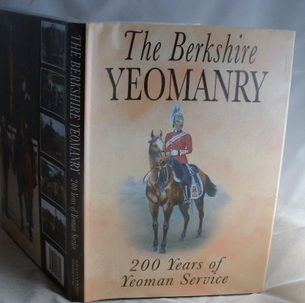 Image for The Berkshire Yeomanry : 200 Years of Yeoman Service