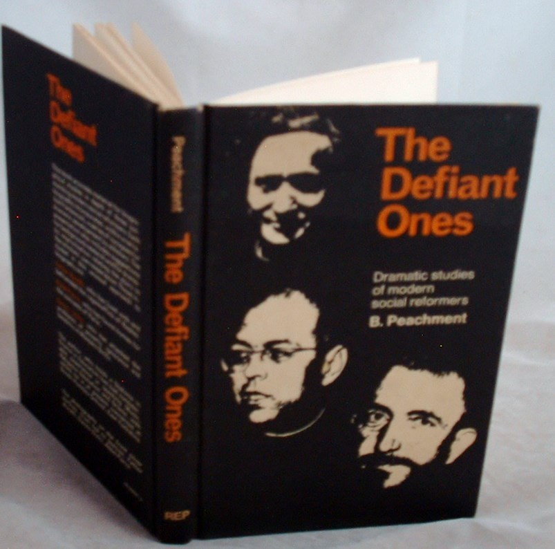 Image for The Defiant Ones : Dramatic Studies of Modern Social Reformers