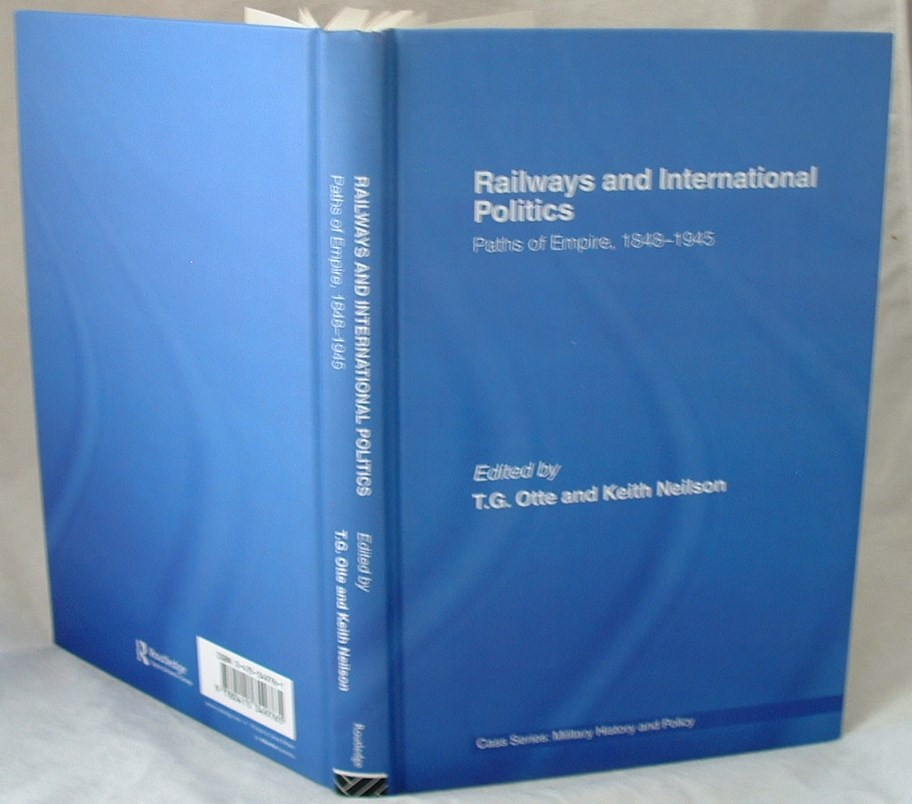 Image for Railways and International Politics: Paths of Empire, 1848-1945 (Military History and Policy)