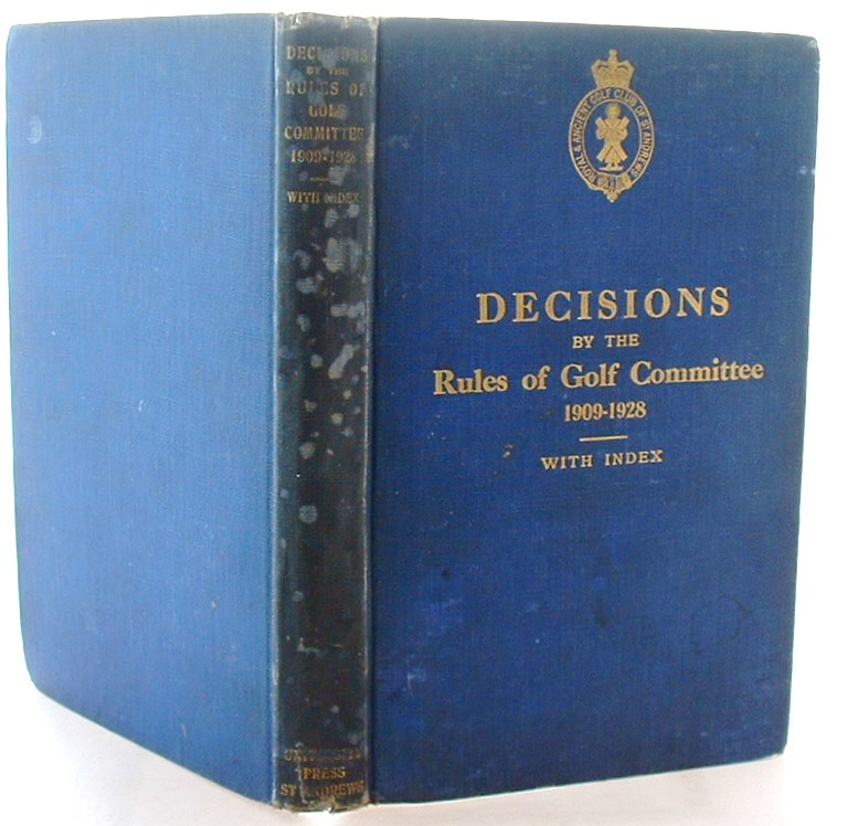 Image for Decisions By The Rules Of Golf Committee Of the Royal and Ancient Golf Club of St Andrews 1909-1928