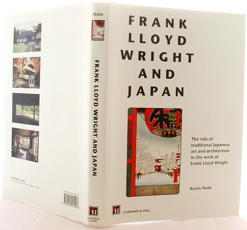 Image for Frank Lloyd Wright and Japan: The Role of Traditional Japanese Art and Architecture in the Work of Frank Lloyd Wright