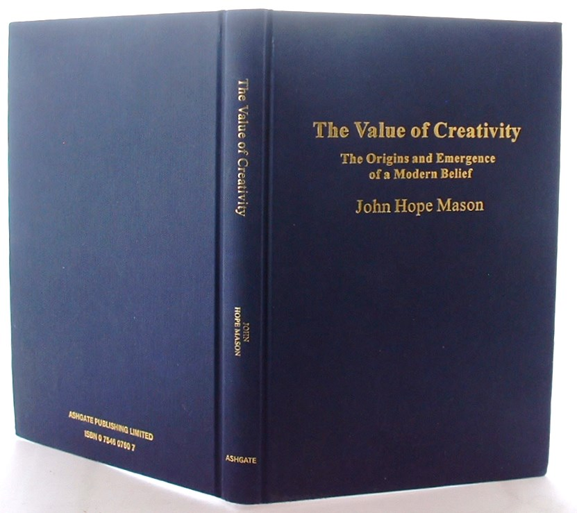 Image for The Value of Creativity: The Origins and Emergence of a Modern Belief