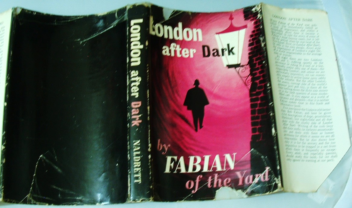 Image for London After Dark: An Intimate Record of Night Life in London, and a Selection of Crime Stories from the Case Book of Ex-Superintendant Robert Fabian