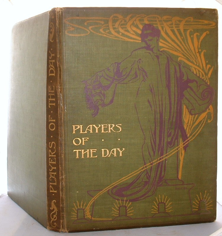 Image for Players of the Day A Series of Portraits in Colour of Theatrical Celebrities Of The Present Time.