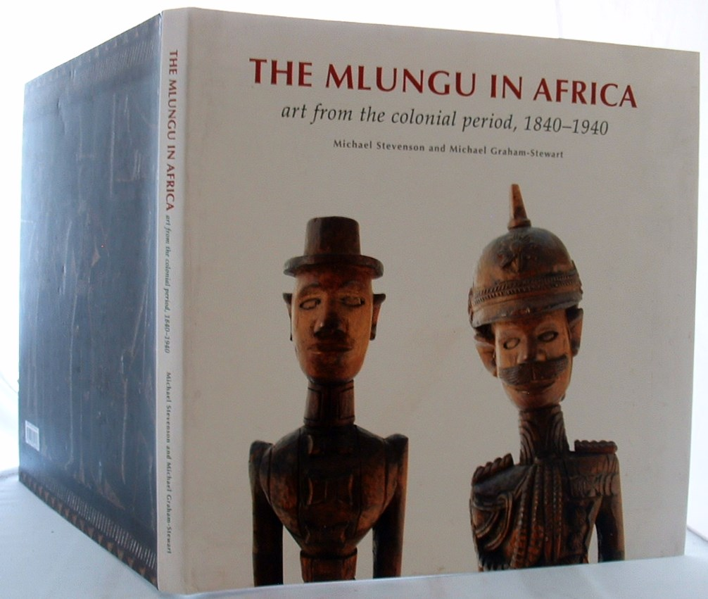 Image for The Mlungu in Africa : Art From the Colonial Period, 1840-1940